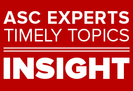 Insight: ASC Experts, Timely Topics
