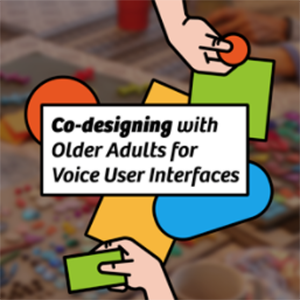 Yiting Wang Co-design with Older Adults for Voice User Interfaces