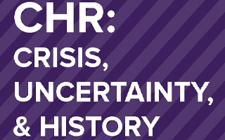CHR: Crisis, Uncertainty & History poster